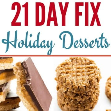 """Collage of dessert images with text in the center that reads """"21 Day Fix holiday desserts"""""""